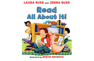 Read All About It, by Laura Bush and Jenna Bush Hager (2008)