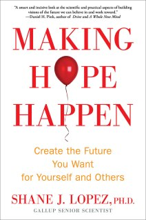 Making Hope Happen by Shane J. Lopez